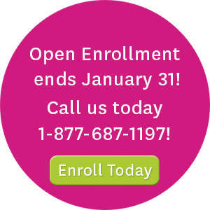Open Enrollment ends January 31! Call us at 1-877-687-1197 or click here to enroll today.