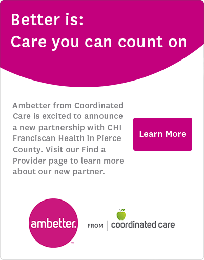 Ambetter from Coordinated Care is excited to announce a new partnership with CHI Franciscan Health in Pierce County. Visit our Find a provider page to learn more about our new partner.